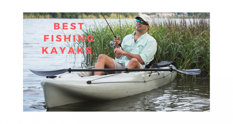 Best Fishing Kayaks 2021 – Fishing Kayak Reviews