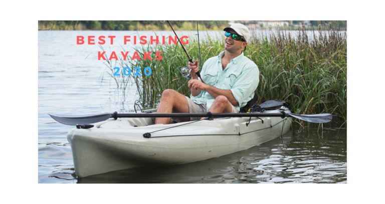 Best Fishing Kayaks 2020 – Fishing Kayak Reviews