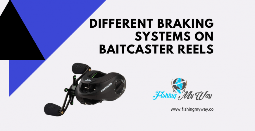 braking systems on baitcaster reels