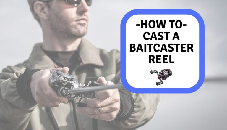 How to Cast a Baitcaster Reel