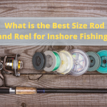 what is the best size rod and reel for inshore fishing